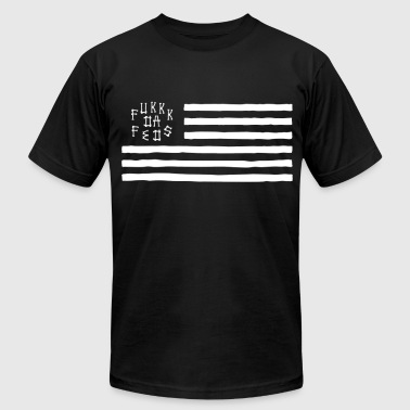 F*kkk Da Feds T-Shirt By BAD Clothing - Men's T-Shirt by American Apparel