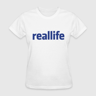 reallife - Women's T-Shirt
