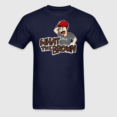 What the Brown? - Men's T-Shirt