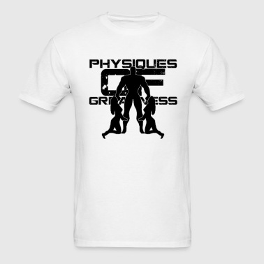 Physiques of Greatness T-Shirts - Men's T-Shirt
