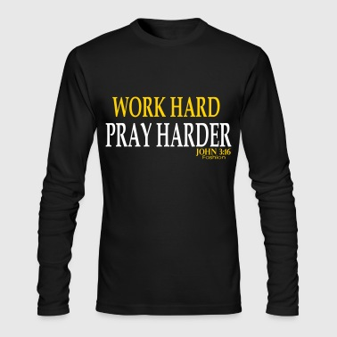 Work Hard, Pray Harder - Men's Long Sleeve T-Shirt by Next Level