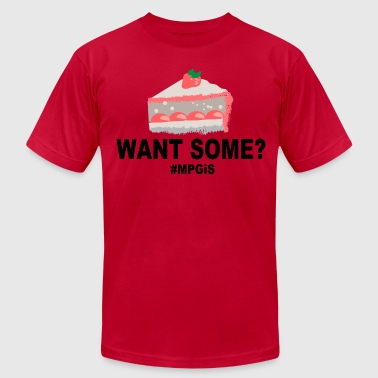Most Popular Girl Want Some? T-Shirts - Men's T-Shirt by American Apparel