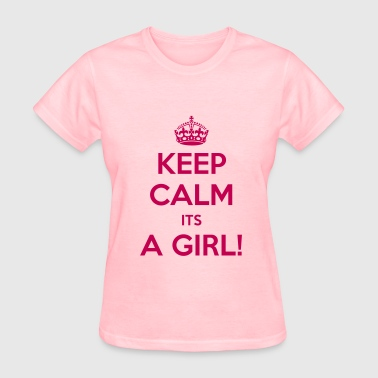 Keep Calm Its A Girl  - Women's T-Shirt