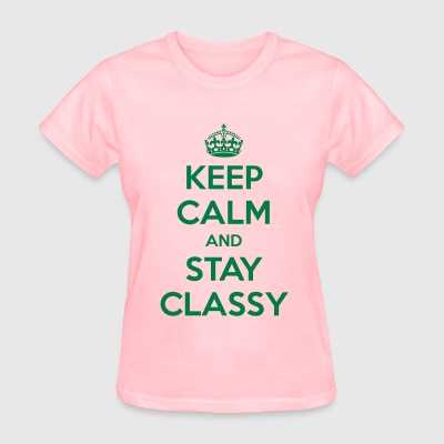 Keep Calm and Stay Classy - Women's T-Shirt