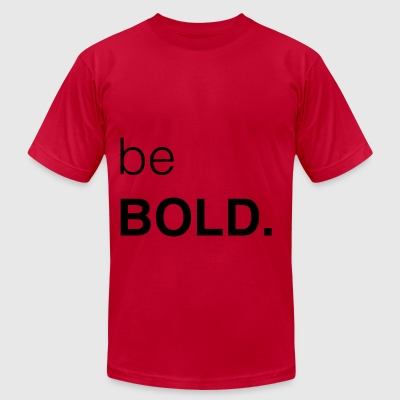Be Bold! - Men's T-Shirt by American Apparel