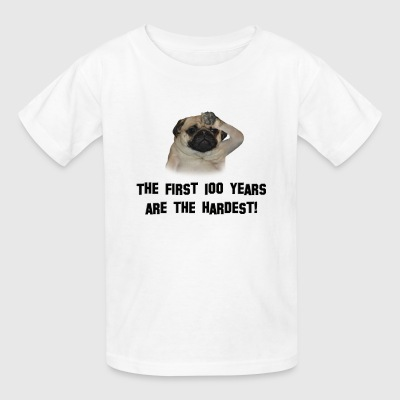 First 100 years are the hardest! - Pug - Kids' T-Shirt