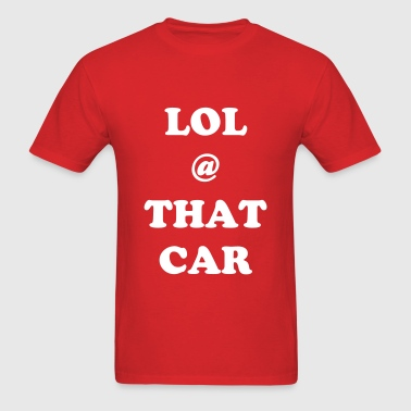 LOL @ CAR - Men's T-Shirt