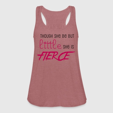 Fierce - Women's Flowy Tank Top by Bella