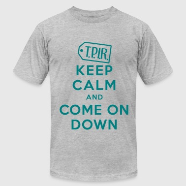 Keep Calm and Come on Down - Men's T-Shirt by American Apparel