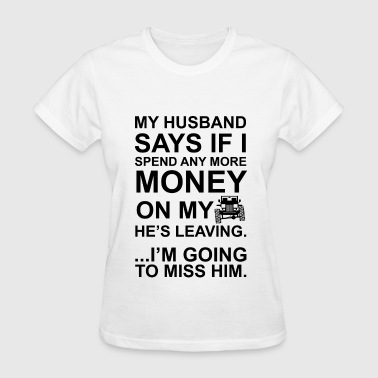 Jeep Husband Going to Miss Him - Women's T-Shirt