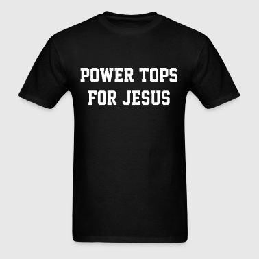 Power tops for jesus - Men's T-Shirt