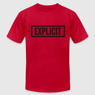 F-ORT EXPLICIT T-Shirt - Men's T-Shirt by American Apparel