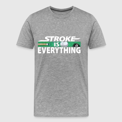 Stroke is Everything 8 Ball - Men's Premium T-Shirt