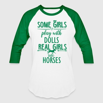 Some Girls play with Dolls -- ride Horses T-Shirts - Baseball T-Shirt