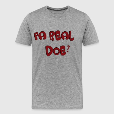 Fa Real Doe ? EYE - Men's Premium T-Shirt