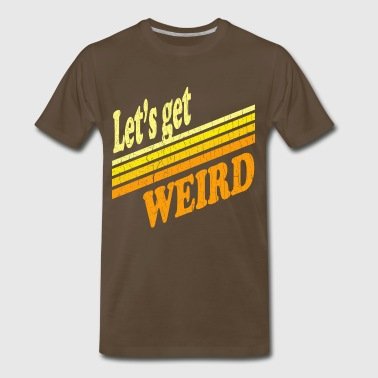 70s t shirts spreadshirt vintage lets get weird distressed design mens premium t shirt sciox Image collections