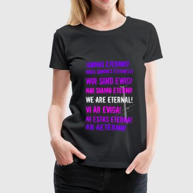 We Are Eternal Women's Tee - Women's Premium T-Shirt