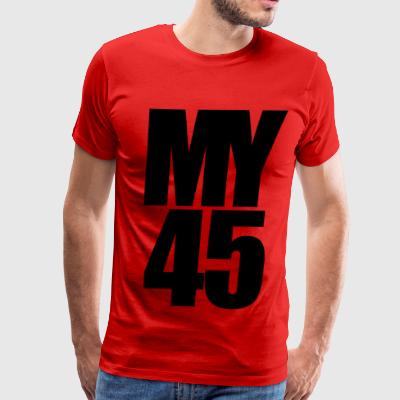 My 45 Behind Me ( a DJ Tee) Mens T Shirt  - Men's Premium T-Shirt