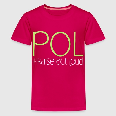 Praise Out Loud - Kids - Kids' Premium T-Shirt