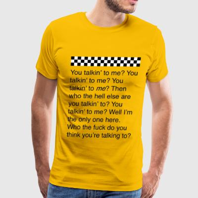You talkin' to me? Taxi Driver film quote / dd - Men's Premium T-Shirt
