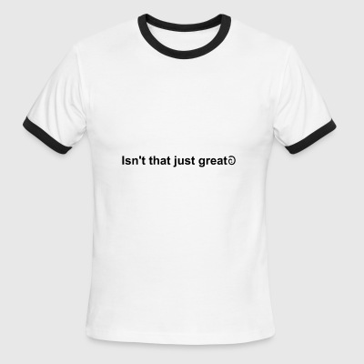 Isn't that just great - with SarcMark - Men's Ringer T-Shirt