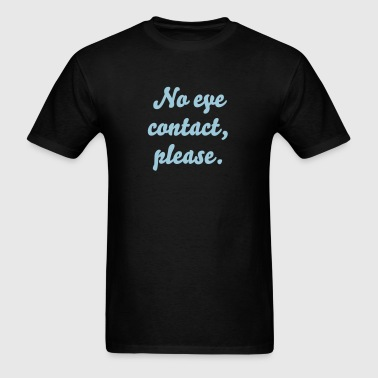 No Eye Contact Mens - Men's T-Shirt
