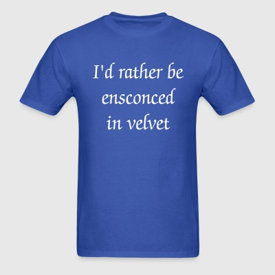 Ensconced in Velvet - Men's T-Shirt