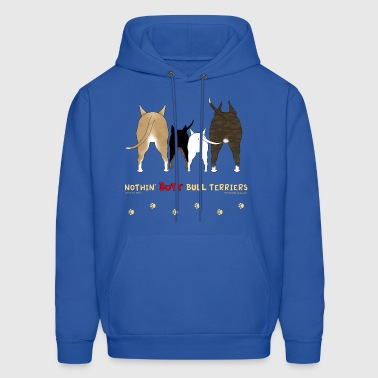 Nothin' Butt Bull Terriers T-shirt - Men's Hoodie
