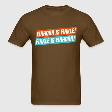 Einhorn is Finkle! Finkle is Einhorn! - Men's T-Shirt