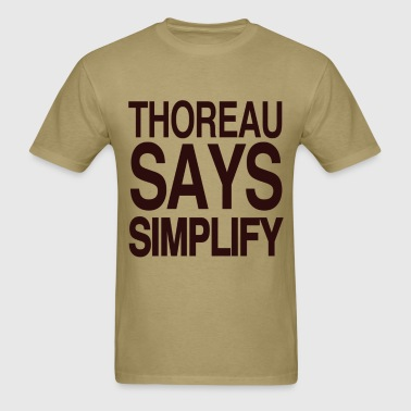 Thoreau Says Simplify - Men's T-Shirt