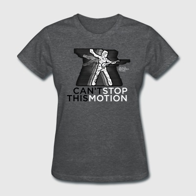 Can't Stop This Motion - Women's T-Shirt