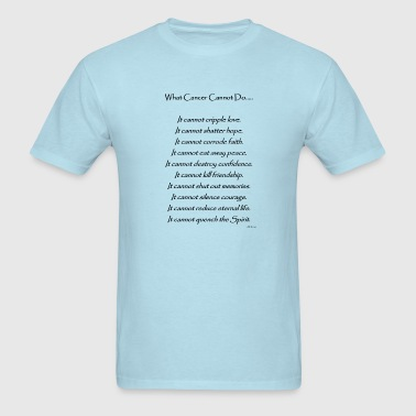 What Cancer Cannot Do - Prostrate Cancer - Men's T-Shirt