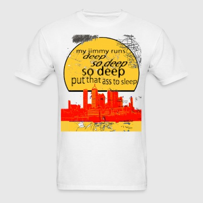 MY JIMMY RUNS DEEP - Men's T-Shirt