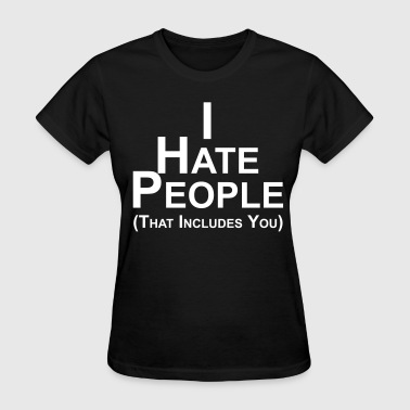 I Hate People (women) - Women's T-Shirt