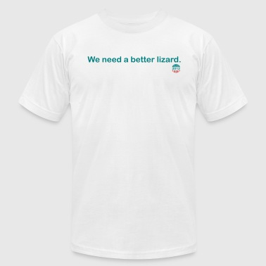We need a better lizard. - American Apparel - Men's Fine Jersey T-Shirt
