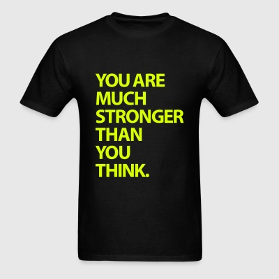 You are much stronger than you think T-Shirts - Men's T-Shirt