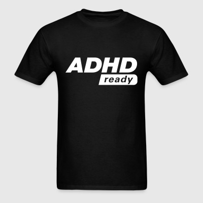 ADHD ready - Men's T-Shirt