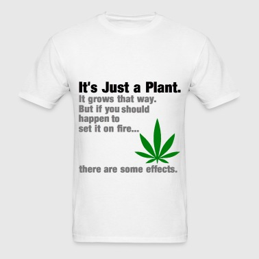It's Just a Plant. - Men's T-Shirt