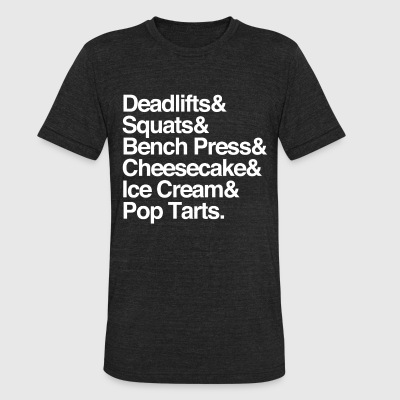 Deadlifts & Squats & Bench Press & Cheesecake & Ic - Unisex Tri-Blend T-Shirt by American Apparel