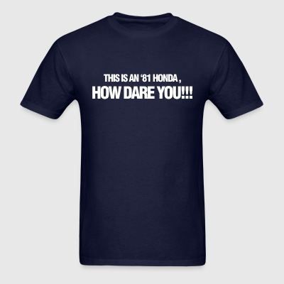 1981 How Dare You - Men's T-Shirt