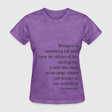Bertrand Russell - Religion is Something Left Over - Women's T-Shirt
