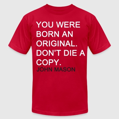 BORN AN ORIGINAL - Men's T-Shirt by American Apparel