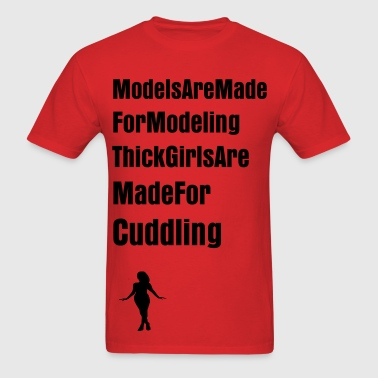 Thick Girls Are For Cuddling - Men's T-Shirt