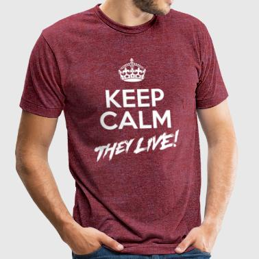 Keep Calm They Live (AA Distressed Shirt) - Unisex Tri-Blend T-Shirt by American Apparel