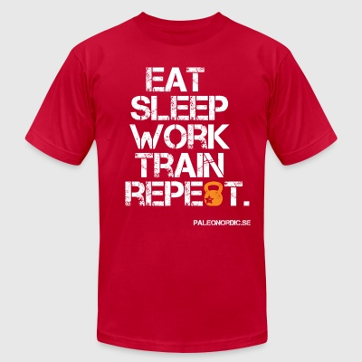 EAT, SLEEP, WORK, TRAIN, REPEAT - Men's T-Shirt by American Apparel