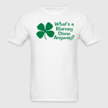 What's A Blarney Stone Anyway? - Men's T-Shirt