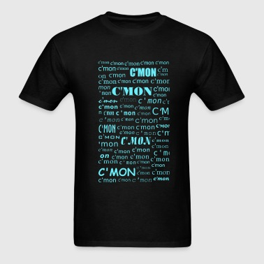 C'MON! - Men's T-Shirt