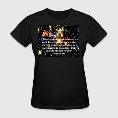 Formed In The Womb T-Shirt - Women's T-Shirt