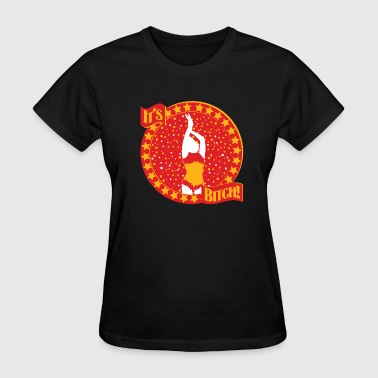 Its Britney B!tch (Circus Style) - Women's T-Shirt