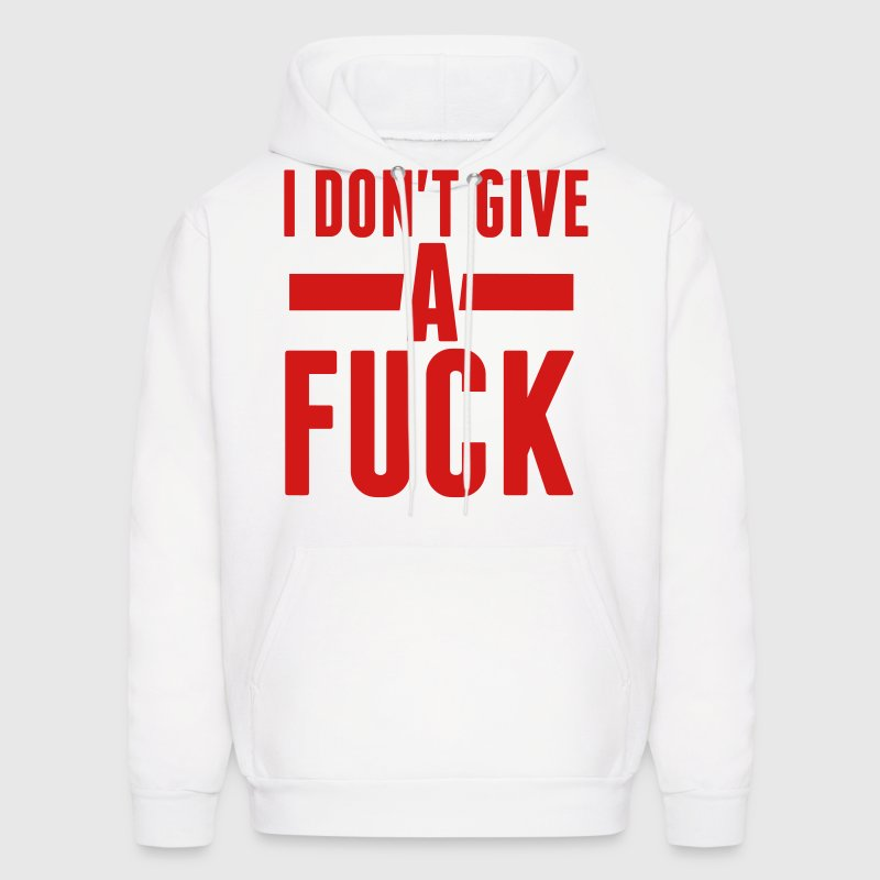 I DON'T GIVE A FUCK Hoodies - Men's Hoodie